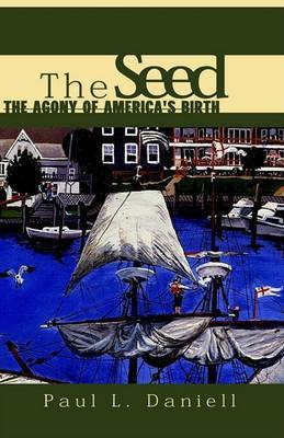 The Seed by Paul L. Daniell
