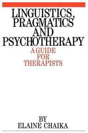 Linguistics, Pragmatics and Psychotherapy by Elaine Chaika image