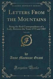 Letters from the Mountains, Vol. 1 of 3 by Anne Macvicar Grant