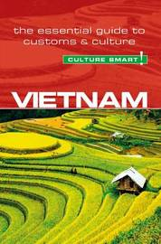 Vietnam - Culture Smart! The Essential Guide to Customs & Culture by Geoffrey Murray