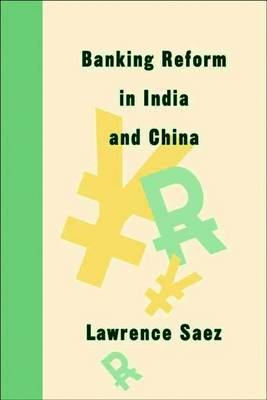 Banking Reform in India and China by Lawrence Saez