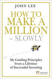 How to Make a Million - Slowly by John Lee