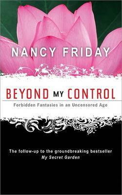 Beyond My Control by Nancy Friday