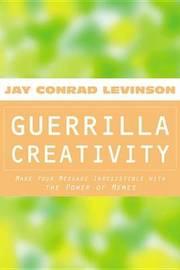Guerrilla Creativity by Jay,President Levinson