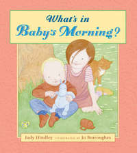What's In Baby's Morning? by Judy Hindley image