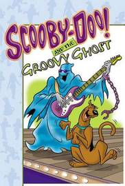 Scooby-Doo! and the Groovy Ghost by James Gelsey