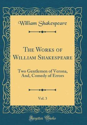 The Works of William Shakespeare, Vol. 3 by William Shakespeare