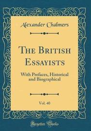 The British Essayists, Vol. 40 by Alexander Chalmers
