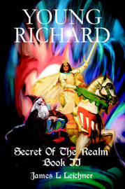 Young Richard: Secret of the Realm Book II by James L Leichner image