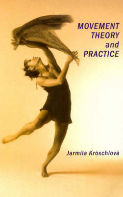 Movement Theory and Practice by Jarmila Kroschlova image