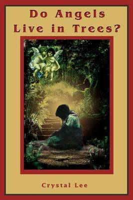 Do Angels Live in Trees? by Crystal Lee (City University of Hong Kong, Hong Kong)