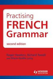 Practising French Grammar: Workbook by Roger Hawkins image