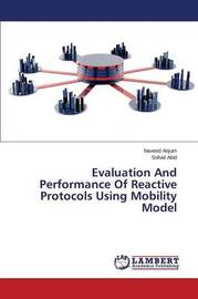 Evaluation and Performance of Reactive Protocols Using Mobility Model by Anjum Naveed