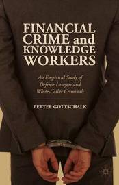 Financial Crime and Knowledge Workers by Petter Gottschalk