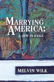 Marrying America by Melvin Wilk