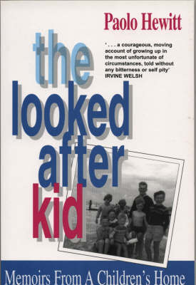 The Looked After Kid by Paolo Hewitt