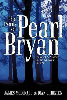 The Perils of Pearl Bryan by James McDonald