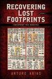 Recovering Lost Footprints, Volume 1 by Arturo Arias