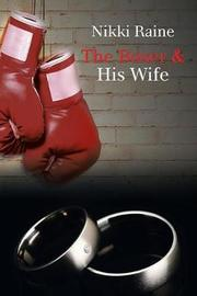 The Boxer & His Wife by Nikki Raine