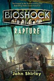 BioShock: Rapture by John Shirley image