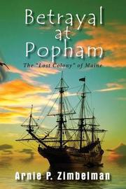 Betrayal at Popham by Arnie P Zimbelman image