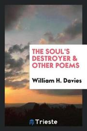 The Soul's Destroyer & Other Poems by William H Davies image
