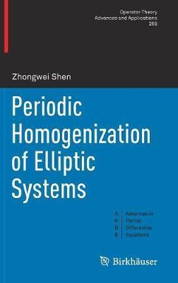 Periodic Homogenization of Elliptic Systems by Zhongwei Shen