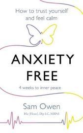 Anxiety Free by Sam Owen