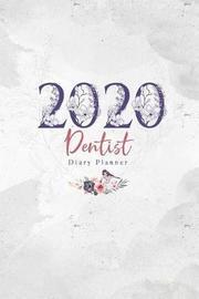 2020 Dentist Diary Planner by Elizabeth Riley