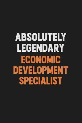 Absolutely Legendary Economic Development Specialist by Camila Cooper