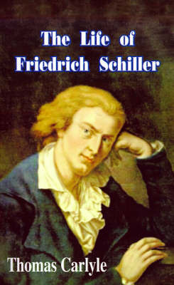 The Life of Friedrich Schiller: Comprehending and Examination of His Works by Thomas Carlyle image