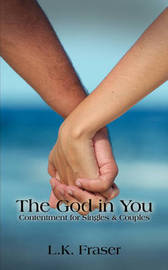 The God in You: Contentment for Singles & Couples by Leonard Fraser image