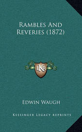 Rambles and Reveries (1872) by Edwin Waugh