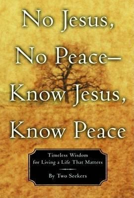 No Jesus No Peace Know Jesus Know Peace by Seekers image