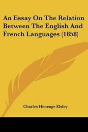 An Essay On The Relation Between The English And French Languages (1858) by Charles Heneage Elsley image
