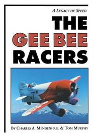 The Gee Bee Racers by Charles Mendenhall