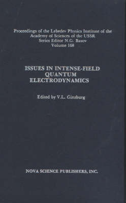 Issues in Intense-Field Quantum Electrodynamics, Volume 168 by V.L. Ginzburg