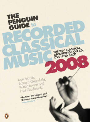 The Penguin Guide to Recorded Classical Music: 2008 by Ivan March