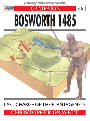 Bosworth, 1485 by Christopher Gravett