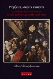 Prophetes, Sorciers, Rumeurs: La Violence dans Trois Romans de Jules Barbey D'Aurevilly (1808-1889) by Helene Celdran Johannessen image