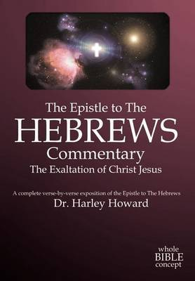 The Epistle to the Hebrews Commentary by Harley Howard image