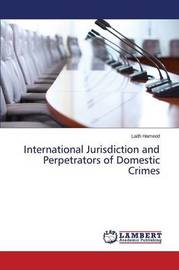 International Jurisdiction and Perpetrators of Domestic Crimes by Hameed Laith
