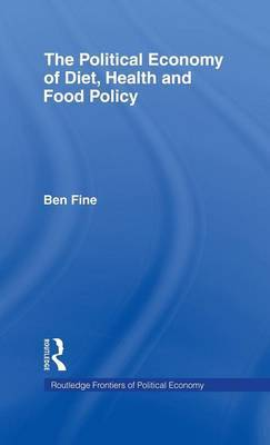 The Political Economy of Diet, Health and Food Policy by Ben Fine image