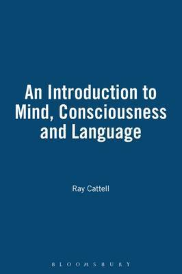 An Introduction to Mind, Consciousness, and Language by N.R. Cattell