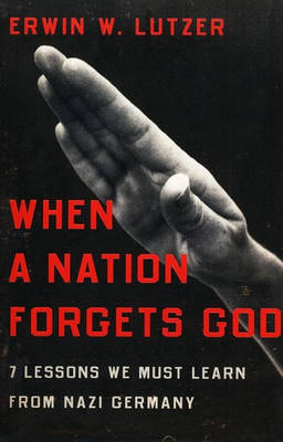 When a Nation Forgets God by Erwin W. Lutzer image