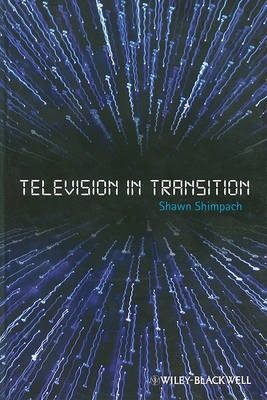 Television in Transition by Shawn Shimpach
