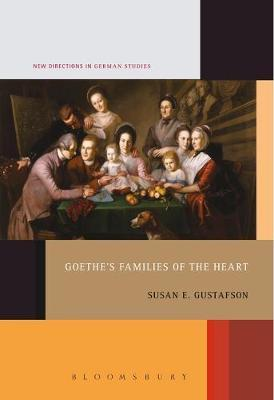 Goethe's Families of the Heart by Susan E. Gustafson image