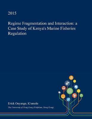 Regime Fragmentation and Interaction by Erick Onyango K'Omolo