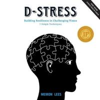 D-Stress Building Resilience in Challenging Times by Meiron Lees