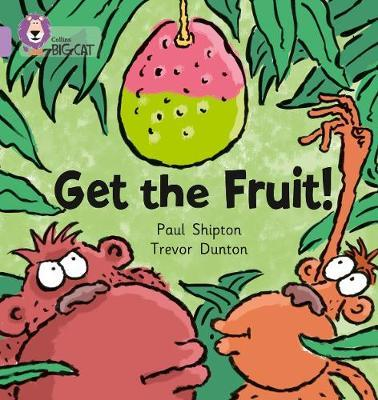 Get The Fruit by Paul Shipton